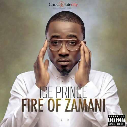 DOWNLOAD: Ice Prince – Fire of Zamani (Full Album)