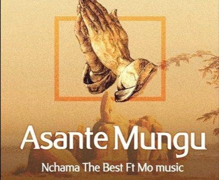 DOWNLOAD: Chama the Best ft Mo Music – Asante Mungu (mp3)