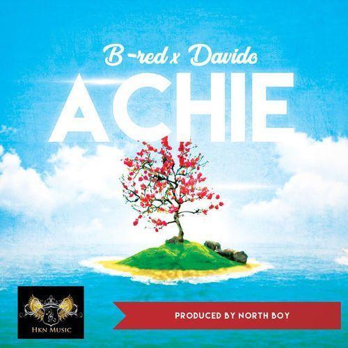 LYRICS: B-Red ft. Davido – Achie