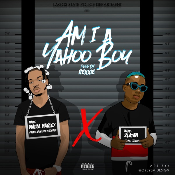 DOWNLOAD: Nairamarley ft. Zlatan – Am i a Yahoo Boy ? mp3
