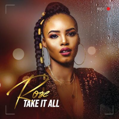 DOWNLOAD: Rose – Take It All ft. Prince Kaybee MP3