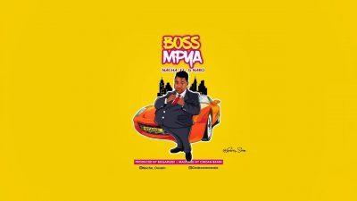 DOWNLOAD: Nacha Ft. G Nako – Boss Mpya (mp3)