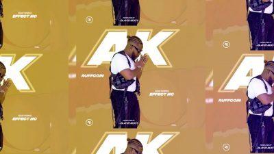 DOWNLOAD: RuffCoin Ft. Effect MC – AK MP3