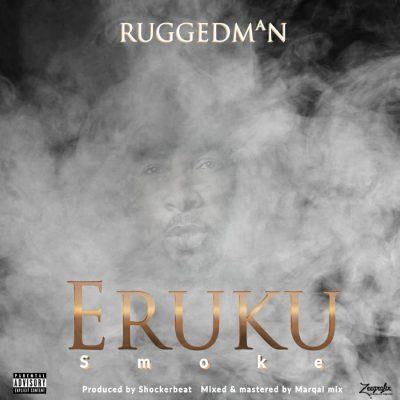 DOWNLOAD: RuggedMan – Eruku (Smoke) mp3