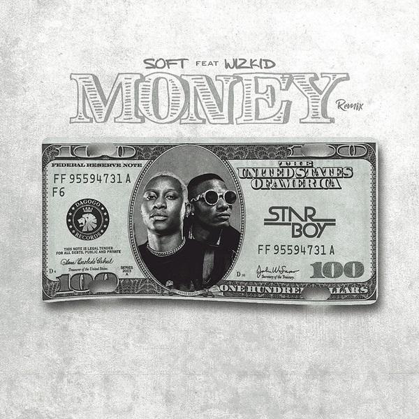 LYRICS: Soft ft Wizkid – Money (Remix)