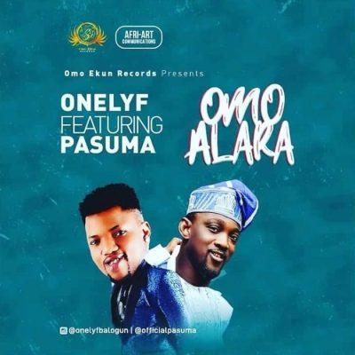 DOWNLOAD: OneLyf Ft. Pasuma – Omo Alara (mp3)
