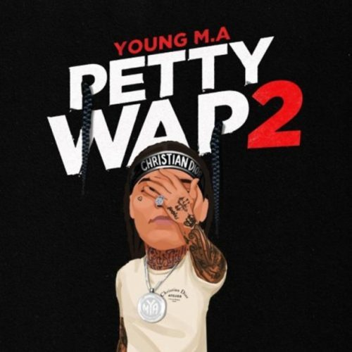 DOWNLOAD: Young M.A. – Petty Wap 2 (mp3)