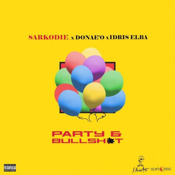 DOWNLOAD: Sarkodie Ft. Donae'O, Idris Elba – Party N Bullshit (mp3)