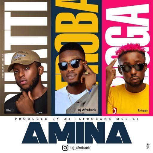 DOWNLOAD: Aj Afrobank Ft. Erigga, Rhatti – Amina (mp3)