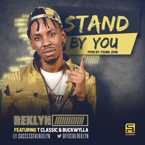 DOWNLOAD: Reklyn ft. T Classic, Buckwylla – Stand By You (mp3)