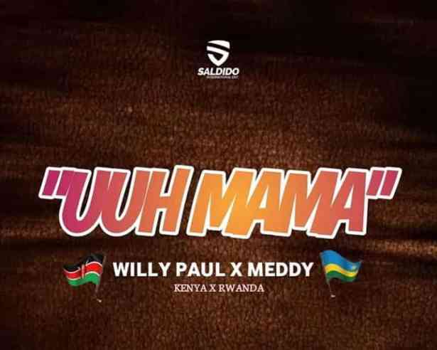 DOWNLOAD: Willy Paul & Meddy – Umm Mama (mp3)