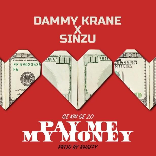 DOWNLOAD: Dammy Krane Ft. Sinzu – Pay Me My Money Remix (GE Kin GE 2.0) mp3