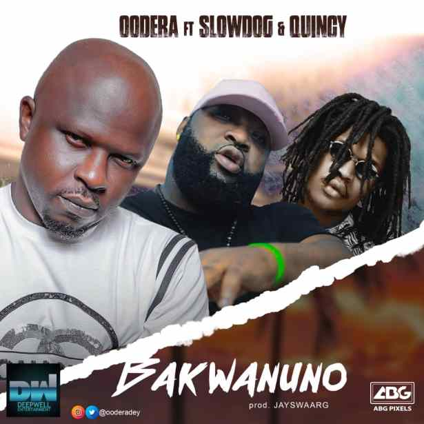DOWNLOAD: Oodera – Bakwanuno Ft. Slowdog, Quincy MP3