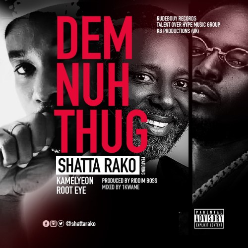 DOWNLOAD: Shatta Rako Ft. Kamelyeon, Root Eye – Dem Nuh Thug (mp3)