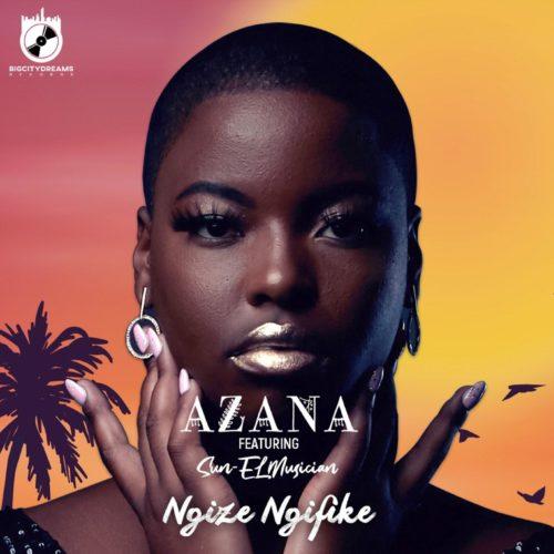 DOWNLOAD Azana – Ngize Ngifike ft. Sun-EL Musician MP3