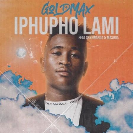DOWNLOAD GoldMax – Iphupho Lami ft. Skye Wanda & Masuda MP3