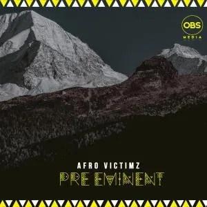 DOWNLOAD Afro Victimz – Pre-Eminent (Original Mix) MP3