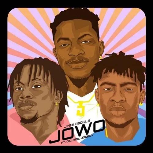 DOWNLOAD Jinmi Abduls – Jowo Ft. Oxlade, Joeboy MP3