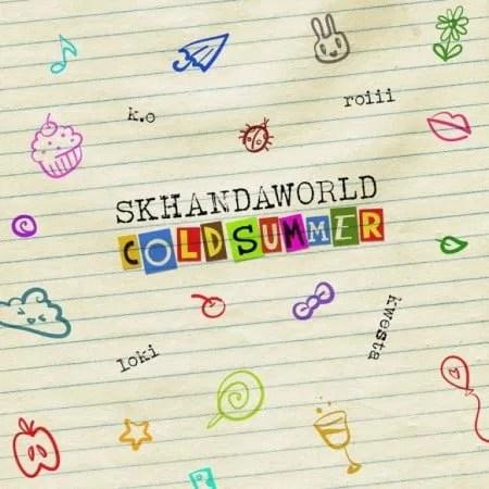 DOWNLOAD Skhandaworld – Cold Summer Ft. K.O, Roiii, Kwesta, Loki MP3