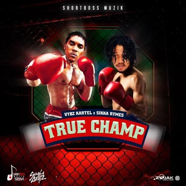 Vybz Kartel True Champ ft. Sikka Rymes