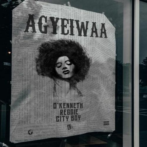 DOWNLOAD O'Kenneth – Agyeiwaa Ft. Reggie, City Boy MP3