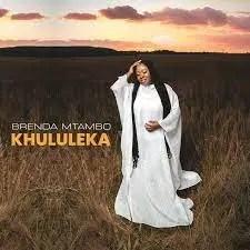 DOWNLOAD Brenda Mtambo – Khululeka MP3