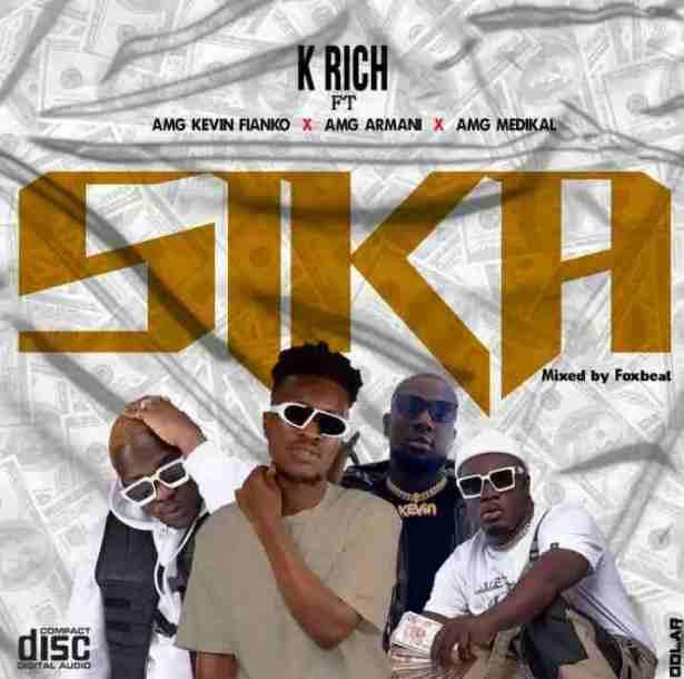 DOWNLOAD K Rich  – Sika ft. Medikal, Kevin Fianko & AMG Armani MP3