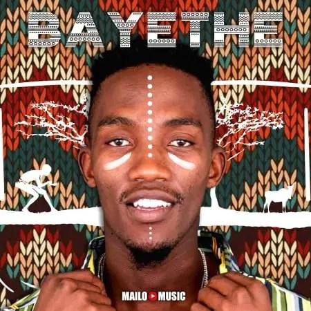 DOWNLOAD Mailo Music – Bayethe Album mp3