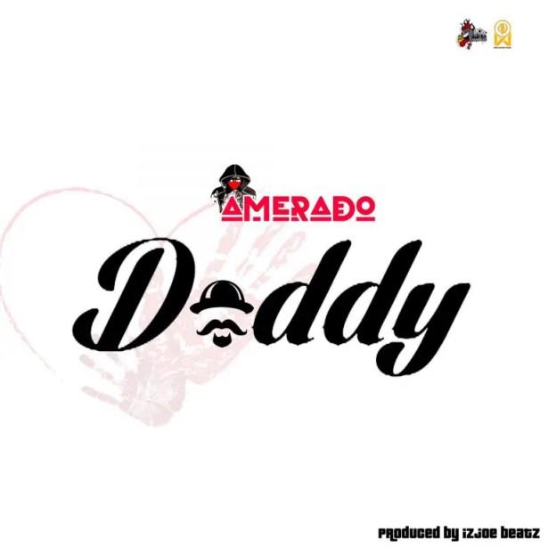 DOWNLOAD Amerado – Daddy MP3