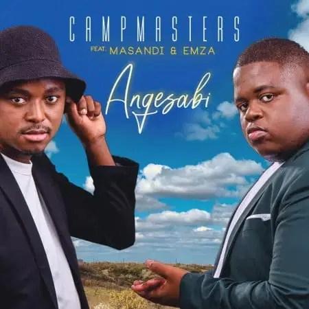 DOWNLOAD CampMasters – Angesabi Ft. Masandi, Emza MP3