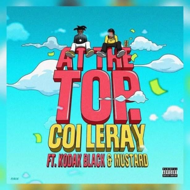 DOWNLOAD Coi Leray – At The Top Ft. Kodak Black & DJ Mustard MP3