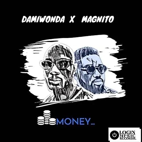 DOWNLOAD Damiwonda – Money Ft. Magnito MP3