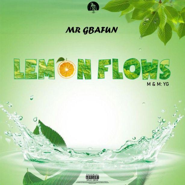 DOWNLOAD Mr Gbafun – Lemon Flows MP3