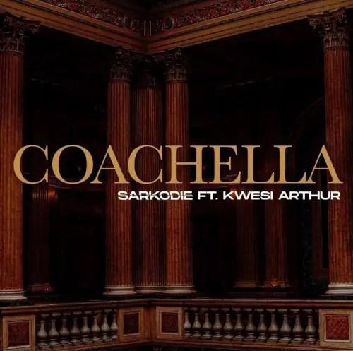 DOWNLOAD Sarkodie – Coachella Ft Kwesi Arthur MP3