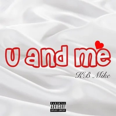 DOWNLOAD KB Mike – U and Me MP3