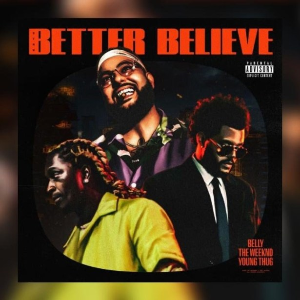 DOWNLOAD Belly Ft. The Weeknd & Young Thug – Better Believe MP3