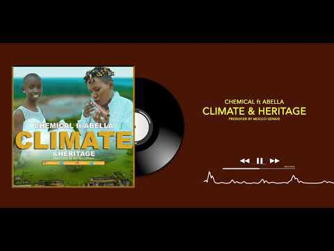 DOWNLOAD Chemical Ft Abella – Climate and Heritage MP3
