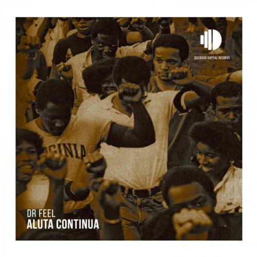 DOWNLOAD Dr Feel – Aluta Continua MP3