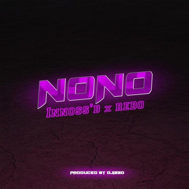 DOWNLOAD Innoss'B – NO NO Ft. Rebo MP3