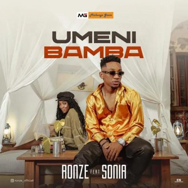 DOWNLOAD Ronze Ft. Sonia – UMENIBAMBA MP3