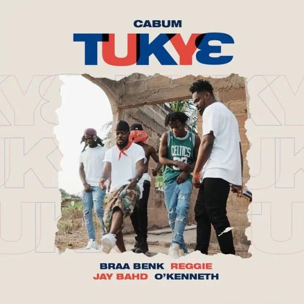 DOWNLOAD Cabum – Tukye Ft O'Kenneth, Jay Bahd, O'Kenneth & Braa Benk MP3
