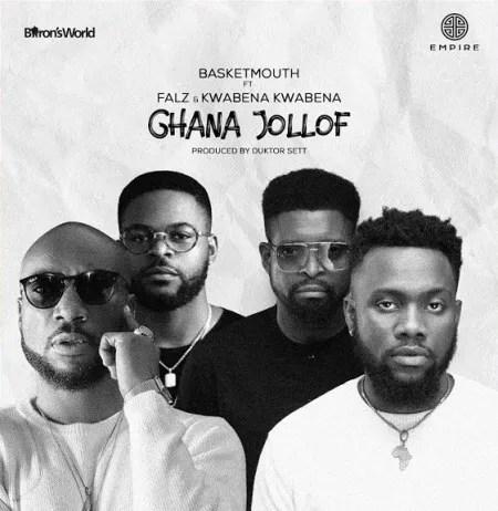 DOWNLOAD Basketmouth – Ghana Jollof ft. Falz, Kwabena Kwabena MP3