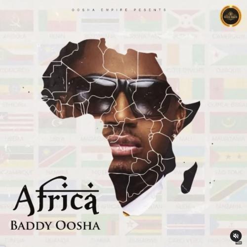 DOWNLOAD Baddy Oosha – Africa MP3