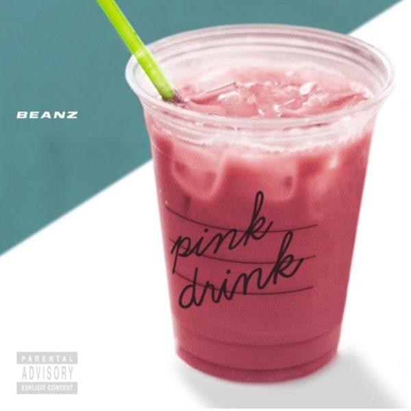 DOWNLOAD Beanz – Pink Drink MP3