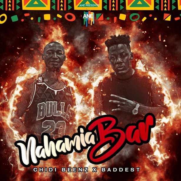 DOWNLOAD Chidi Beenz Ft. Baddest 47 – Nahamia Bar MP3