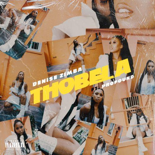 DOWNLOAD Denise Zimba & Profound – Thobela MP3
