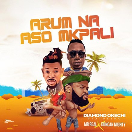 DOWNLOAD Diamond Okechi – Arum Na Aso Mkpali Ft. Duncan Mighty, Mr Real MP3