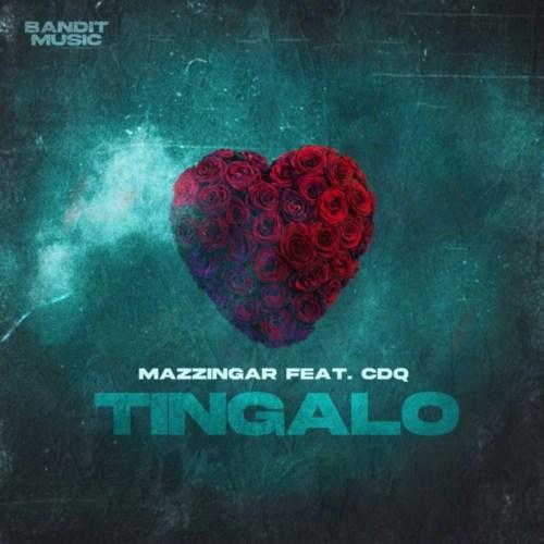 DOWNLOAD Mazzingar – Tingalo Ft. CDQ MP3