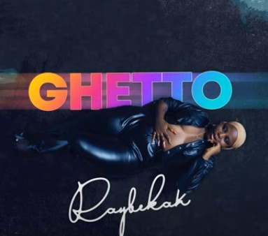 DOWNLOAD Raybekah – Ghetto (No Love in the City) MP3