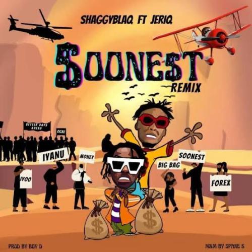 DOWNLOAD ShaggyBlaq Ft. Jeriq – Soonest (Remix) MP3